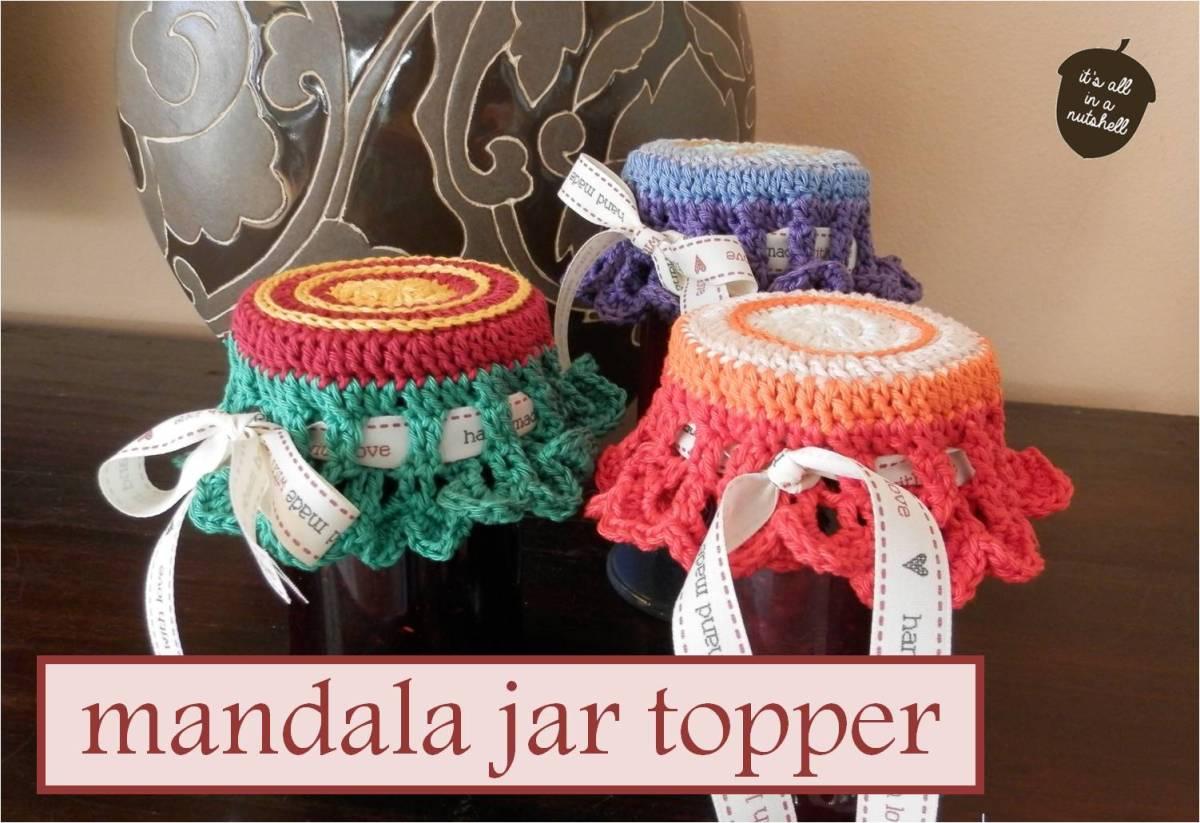 Mandala Jar Topper Free Pattern It S All In A Nutshell