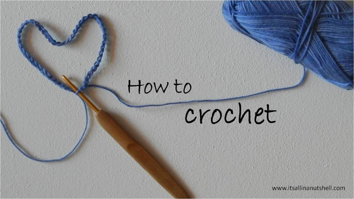 How to crochet step-by-step Its all in a Nutshell