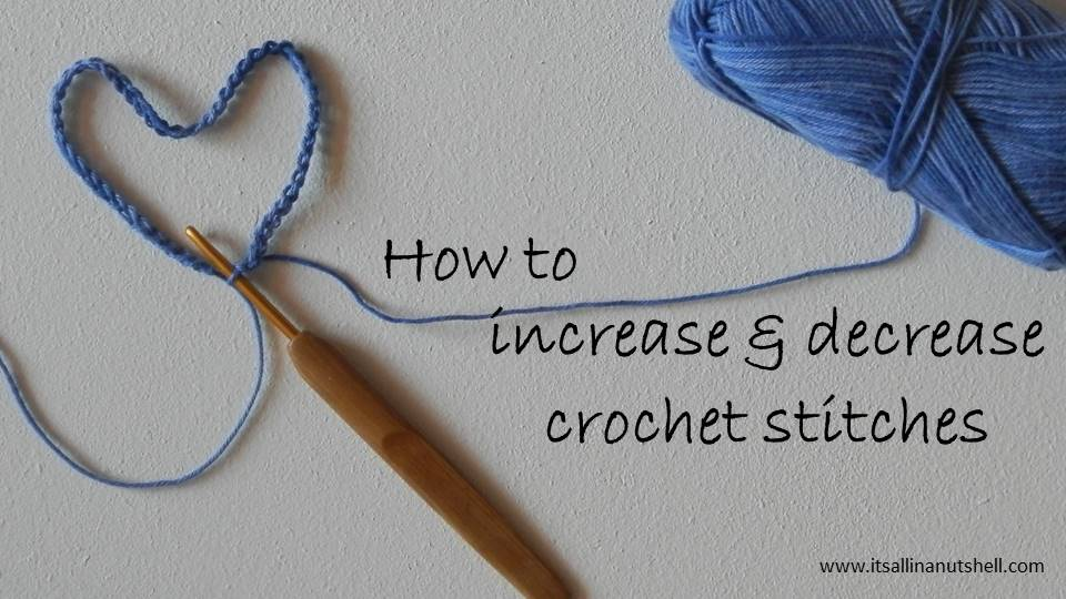 How to crochet increasing and decreasing stitches its all in a increase and decrease crochet stitches ccuart Images