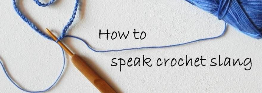 How To Speak Crochet Slang Its All In A Nutshell